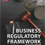 Business Regulatory Framework by Ashok Sharma for Sem – III & IV (B.Com. – II)
