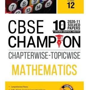 10 Years CBSE Champion Chapterwise-Topicwise Mathematics-Class- 12  (Paperback, MTG Editorial Board)