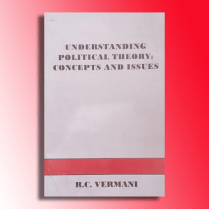 Political Theory Concepts & Issues by R.C Vermani