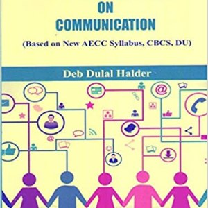 A Foundational Book on Communication (Based On New AECC Syllabus, CBCS, DU)