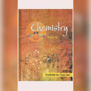 NCERT chemistry class 12 part 2 (Binding Included)