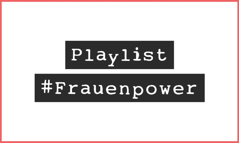 Frauenpower Playlist