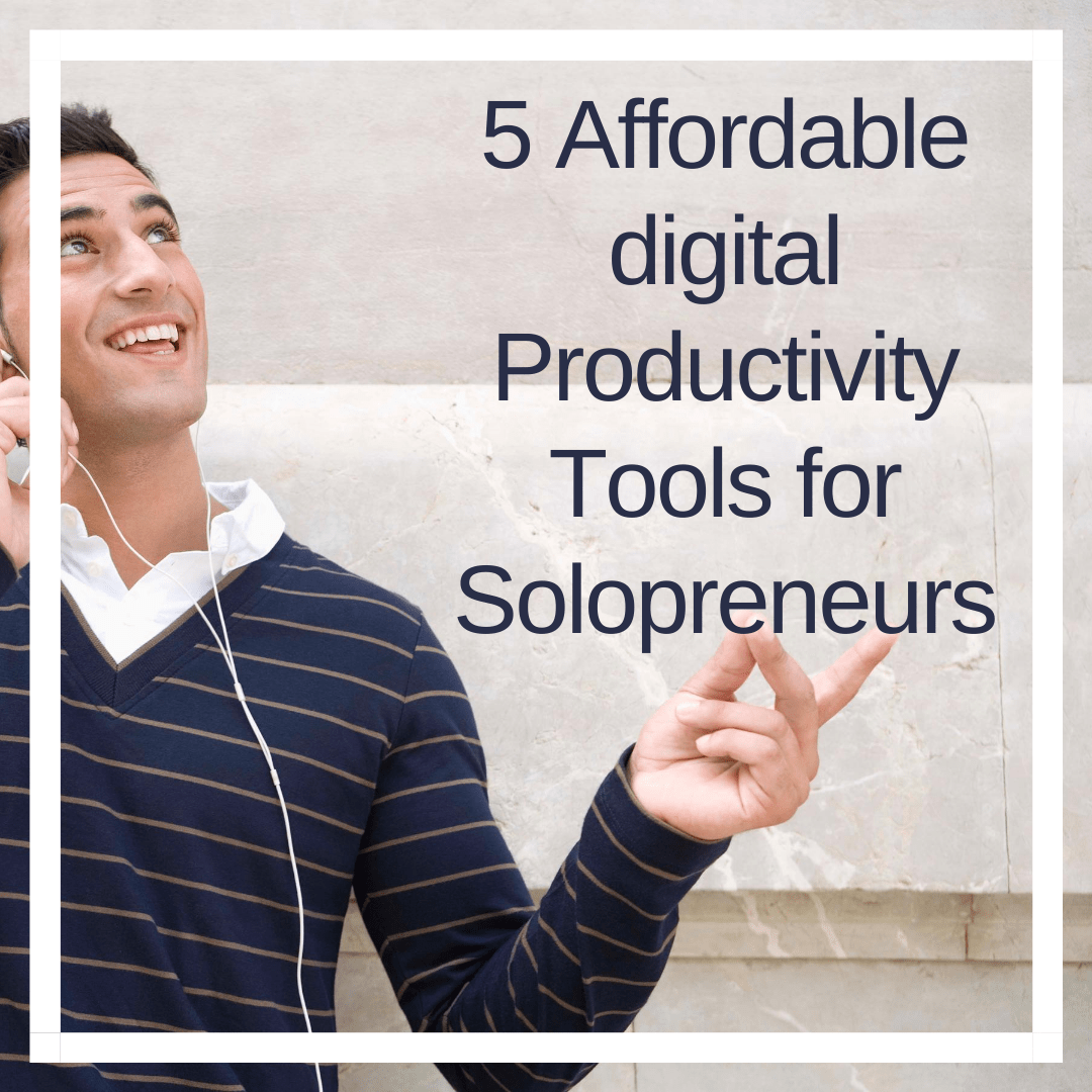 5 Affordable digital Productivity Tools for Solopreneurs