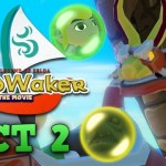 The Wind Waker: The Movie continues with act two!