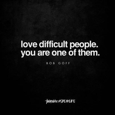 Love difficult people.jpg