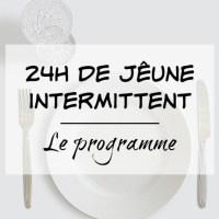 Comment faire un Jeûne intermittent ? (Le programme sur 24h)