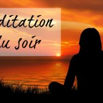la meilleure méditation du soir