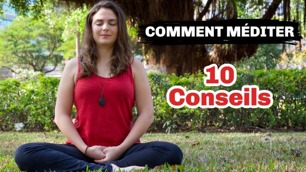 Comment méditer: 10 conseils indispensables!