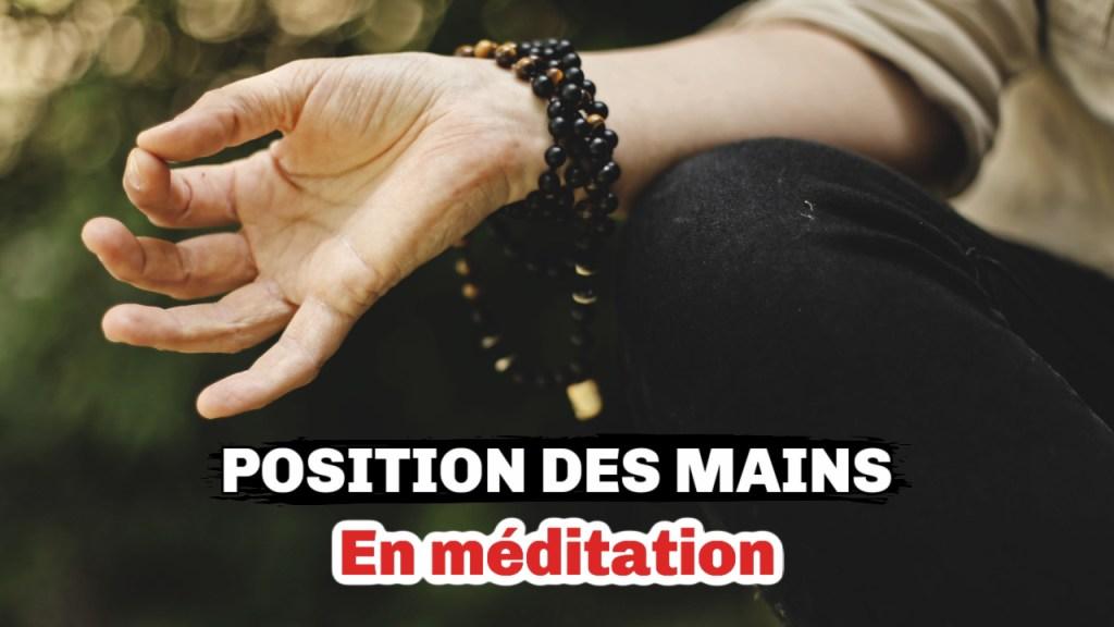 position des mains durant la méditation?
