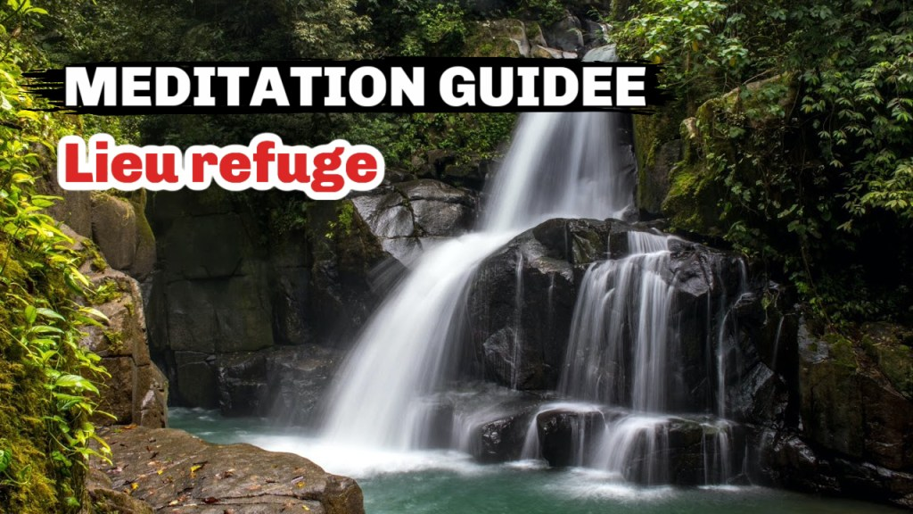 Méditation guidée - Lieu refuge