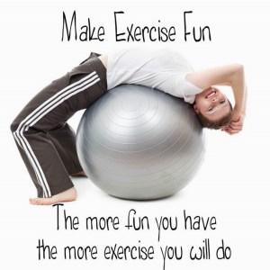 Make Exercise Fun