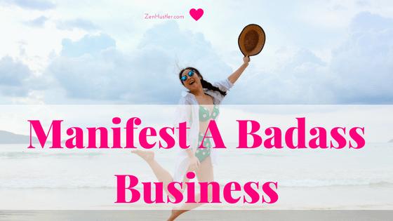 Manifest Badass Business