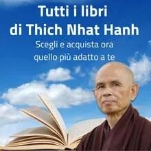 Tutti i libri di Thich Nhat Hanh