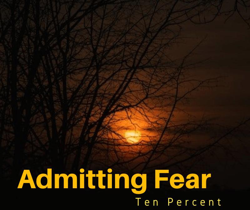 Admitting Fear – Essay