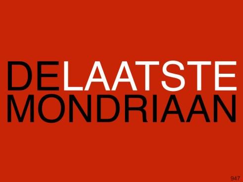 DELAATSTEMONDRIAAN_947.001