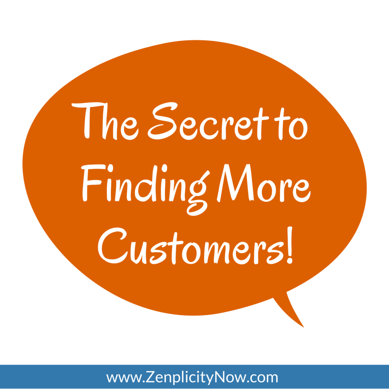 The Secret to Finding More Customers