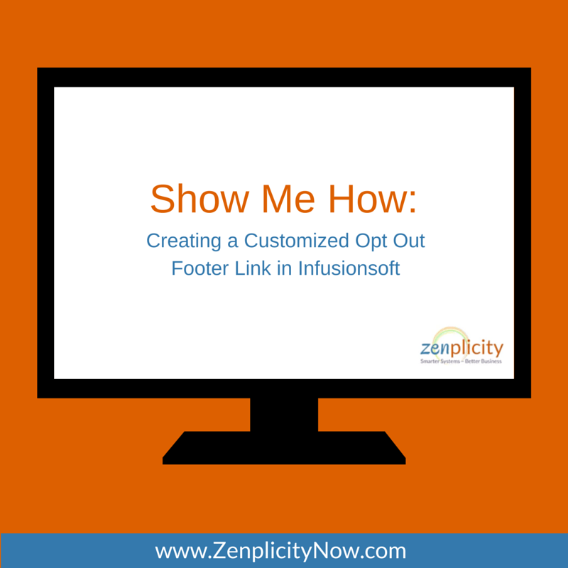 Show Me How: Creating Custom Opt Out Links in Infusionsoft