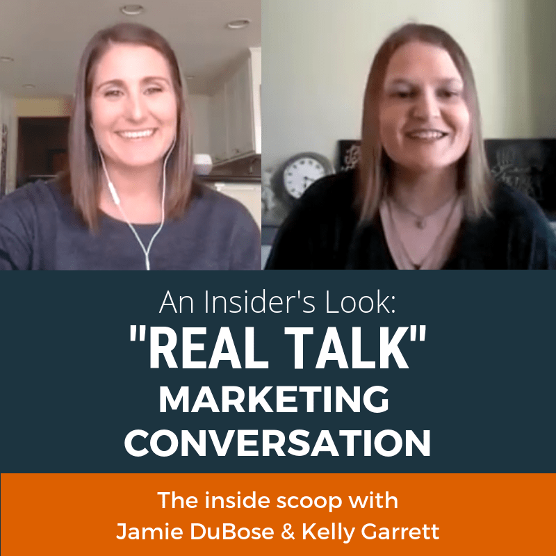 "An Insider's Look: A ""Real Talk"" Marketing Conversation with Kelly Garrett & Jamie DuBose"