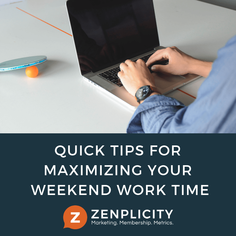Quick Tips for Maximizing Your Weekend Work Time