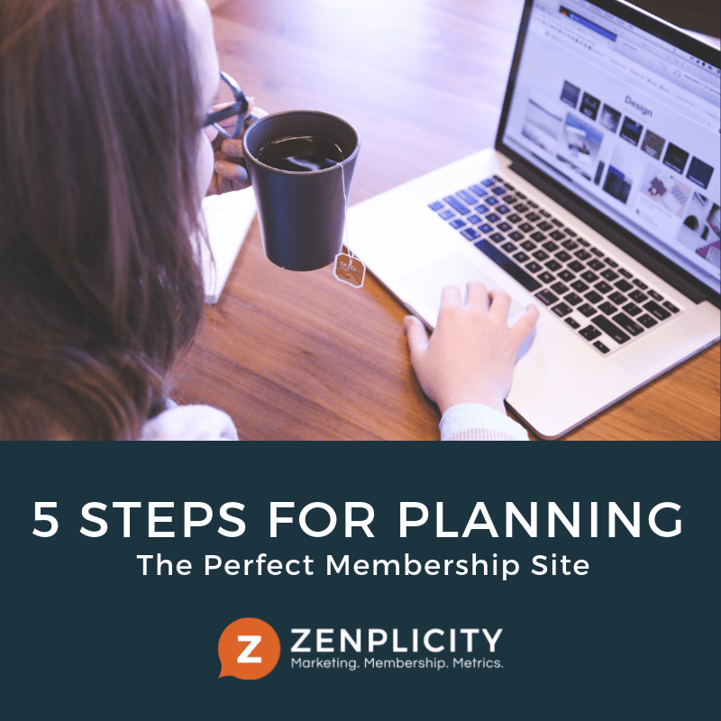 5 Critical Steps for Planning the Perfect Membership Site