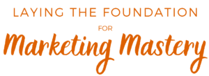 Laying the Foundation to Marketing Mastery - The Digital Marketing Course for Service Providers