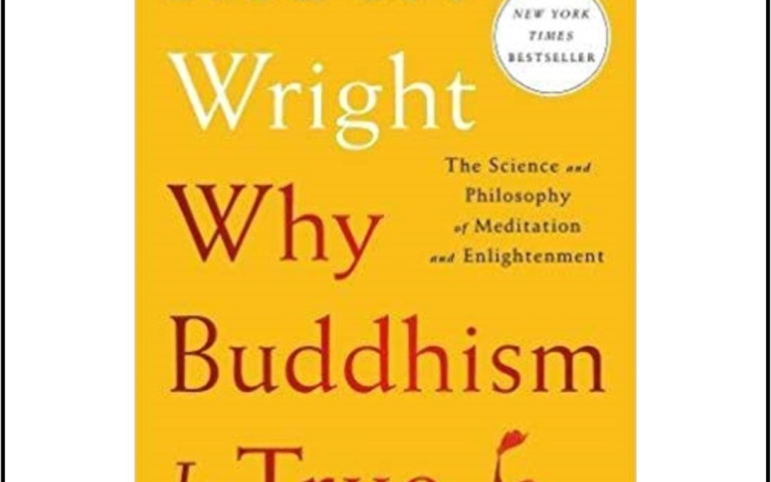 2019-03-15 Off-Week Book Review: Why Buddhism Is True