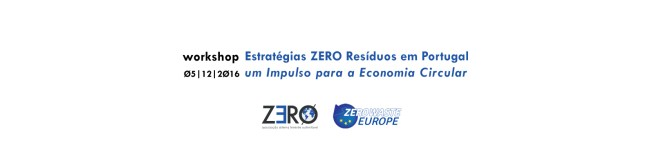 Workshop | Estratégias ZERO Resíduos em Portugal | 5 de dezembro | ICS Lisboa