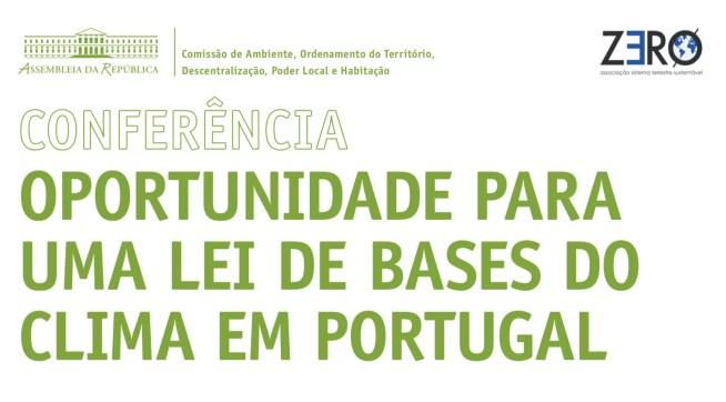"""Conferência """"Oportunidades para uma Lei de Bases do Clima em Portugal"""""""