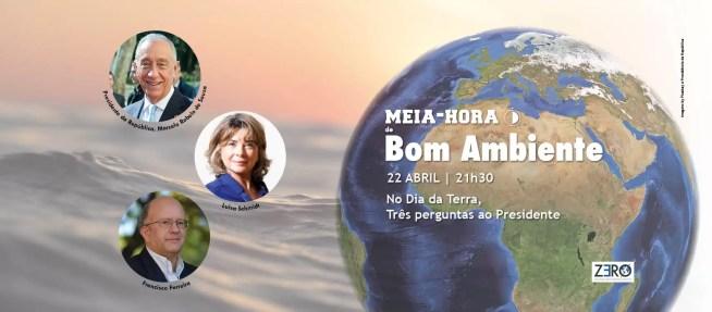 "Dia da Terra, 22 de abril, ""Restaurar a nossa Terra"" / Presidente da República é o convidado da ZERO"