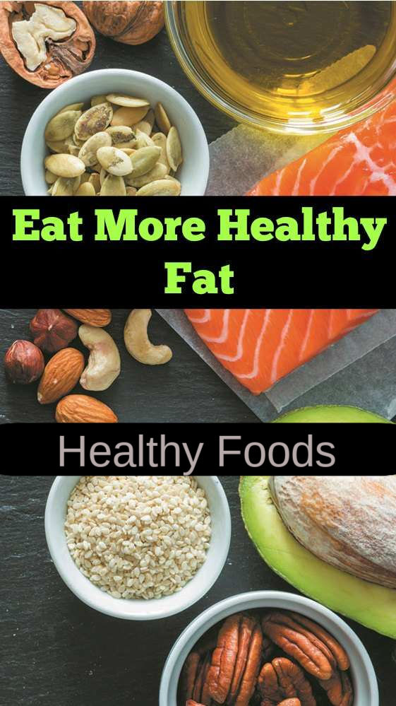 Eat More Healthy Fat