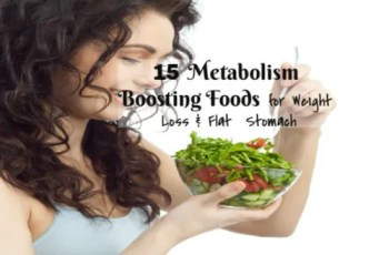 15 Metabolism Boosting Foods for Weight Loss & Flat Stomach