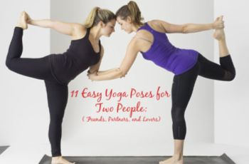 11 Easy Yoga Poses for Two People: Friends, Partners, and Lovers