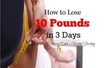 How to Lose 10 Pounds in 3 Days- Exercise, Military Diet + Water Fasting