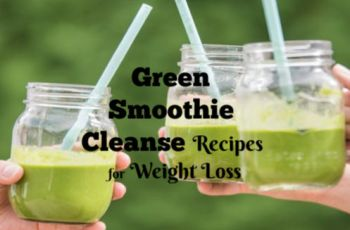 Green Smoothie Cleanse Recipes to Lose Weight Fast at Home