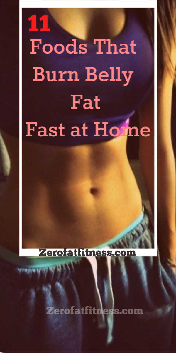 11 Foods You Must Eat If You Want a Flat Belly: Foods That Burn Belly Fat Fast