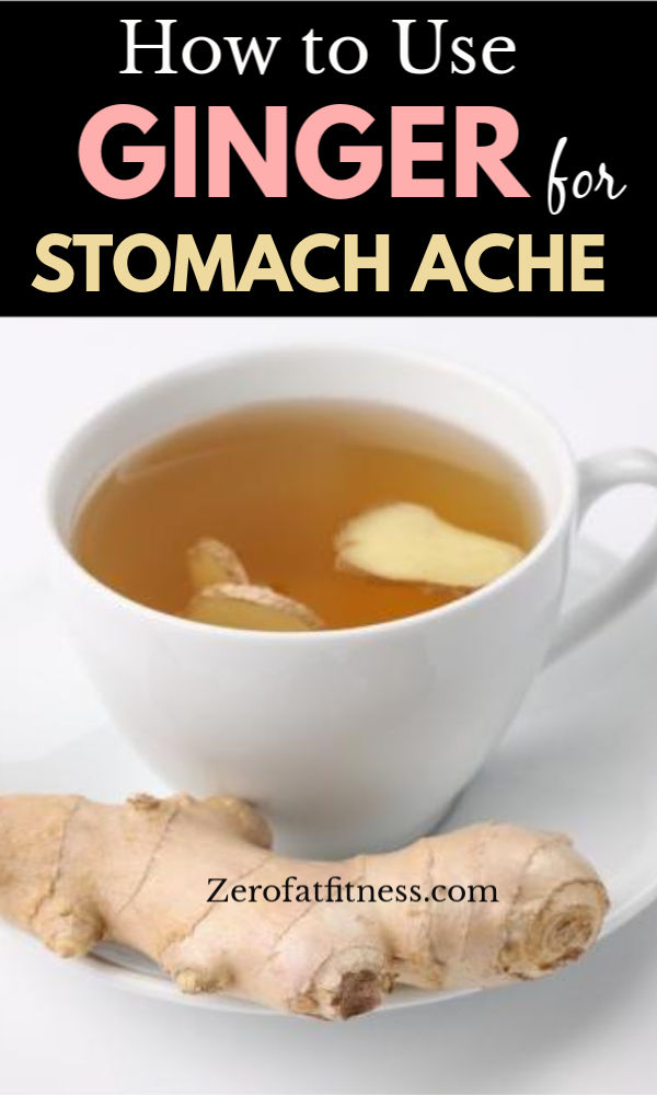 How to use ginger for stomach ache relief