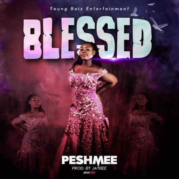 [MUSIC]: Peshmee – Blessed