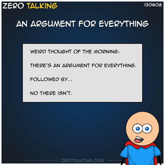 an-argument-for-everything-zero-dean