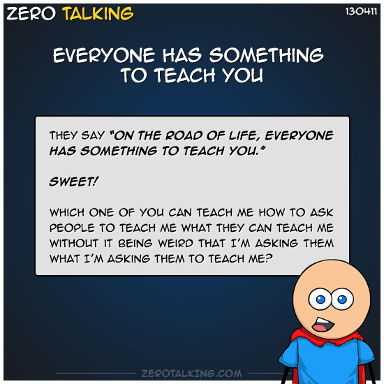 everyone-has-something-to-teach-you-zero-dean