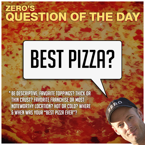 zero-dean-question-of-the-day-best-pizza-ever