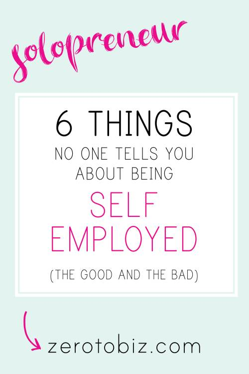 Things No One Tells You About Being Self Employed