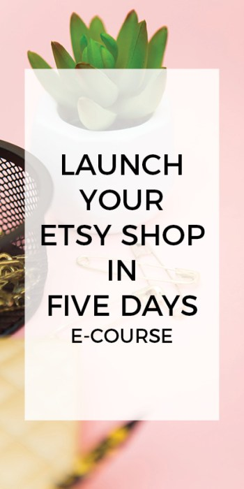 Launch Your Etsy Shop