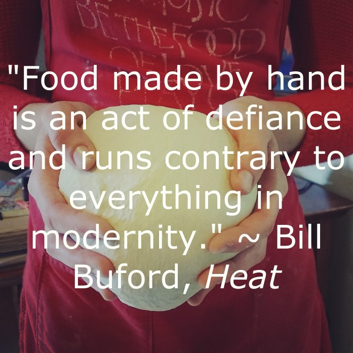 Bill Buford quote from his book Heat