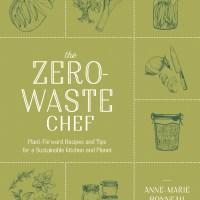 The Zero-Waste Chef Cookbook