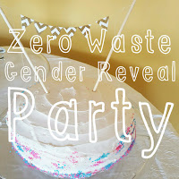 http://www.zerowastenerd.com/2016/03/a-zero-waste-gender-reveal-party.html