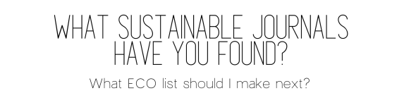 What sustainable journals have you found