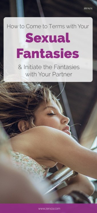 Sexual Fantasies - How to initiate sexual fantasies with your partner and come to terms with them