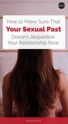 How to Make Sure Your Sexual Past Doesn't Jeopardize Your Relationship Now - Relationship Advice