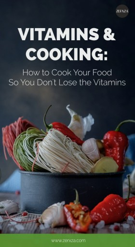 Vitamins and Cooking - How to Cook Your Food so You Dont Lose the Vitamins