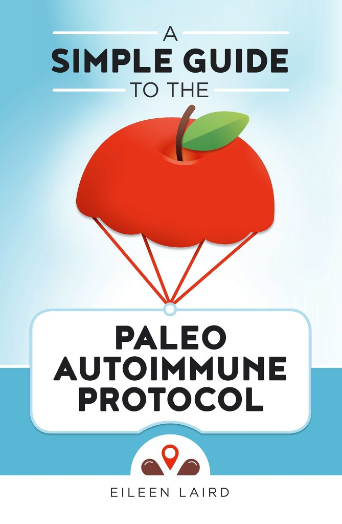 Simple Guide to the Paleo Autoimmune Protocol